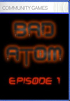 Bad Atom Episode 1 BoxArt, Screenshots and Achievements