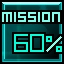 60% of mission complete   Achievement