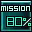 80% of mission complete  Achievement