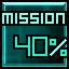40% of mission complete   Achievement
