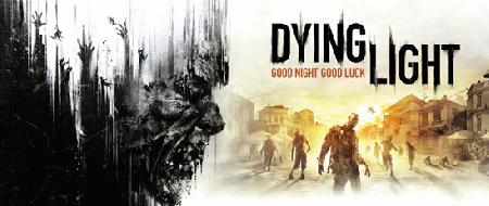 Techland's Dying Light Gets A New Trailer - Good Night, Good Luck